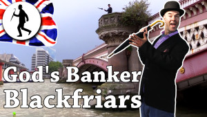 Blackfriars Bridge – God's Banker