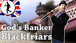 Blackfriars Bridge – God's Banker