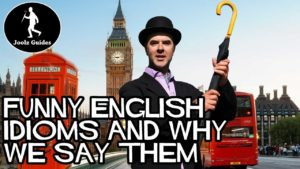 Funny English Idioms and Why We Use Them!